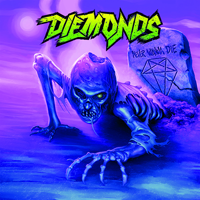 Diemonds - Never Wanna Die