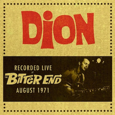 Dion - Live At The Bitter End, August 1971
