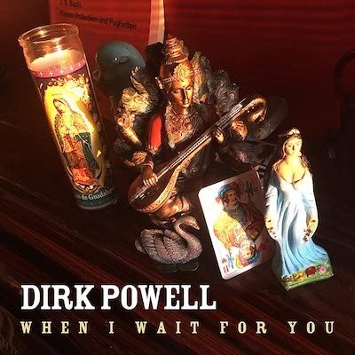Dirk Powell - When I Wait For You