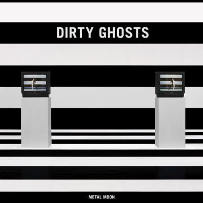 Dirty Ghosts - Metal Moon