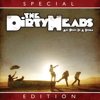 The Dirty Heads - Any Port In A Storm: Special Edition