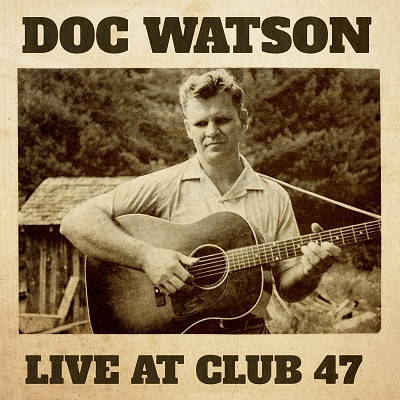 Doc Watson - Live At Club 47