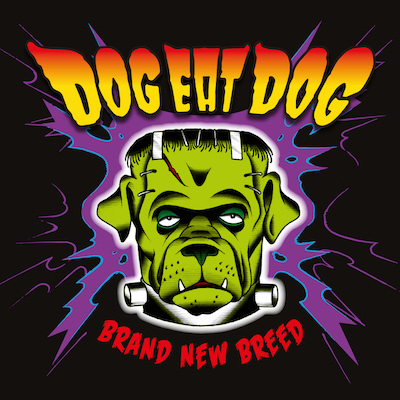 Dog Eat Dog - New Breed