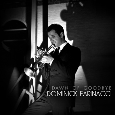 Dominick Farinacci - Dawn Of Goodbye