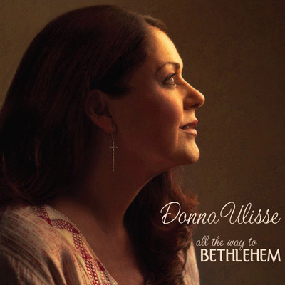 Donna Ulisse - All The Way To Bethlehem