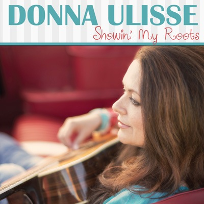 Donna Ulisse - Showin' My Roots