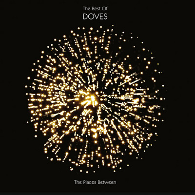Doves - The Places Between: Best of Doves