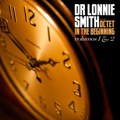 Dr. Lonnie Smith - In The Beginning Volumes 1 & 2