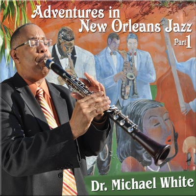 Dr. Michael White - Adventures In New Orleans Jazz Part 1