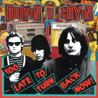 Drivin N Cryin - Too Late To Turn Back Now (Reissue)