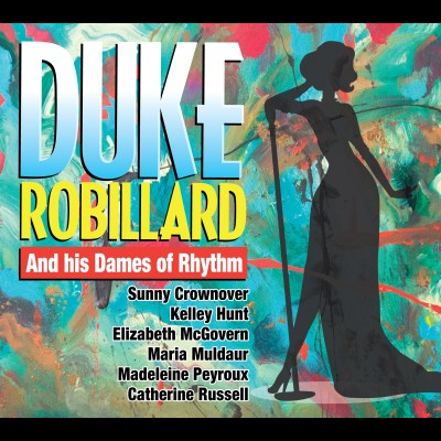 Duke Robillard - And His Dames Of Rhythm