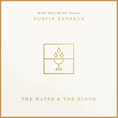 Dustin Kensrue - The Water & The Blood