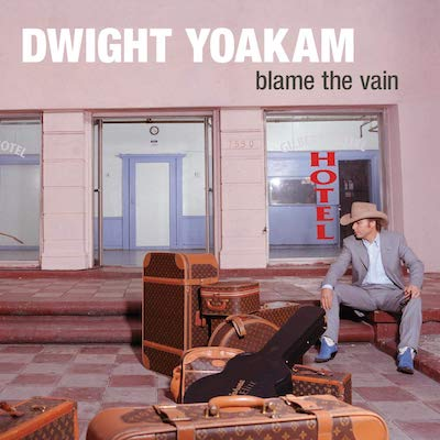Dwight Yoakam - Blame The Vain (Vinyl Reissue)