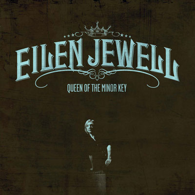 Eilen Jewell - Queen Of The Minor Key
