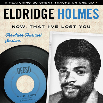 Eldridge Holmes - Now, That I've Lost You: The Allen Toussaint Sessions