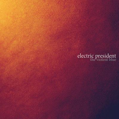Electric President - The Violent Blue
