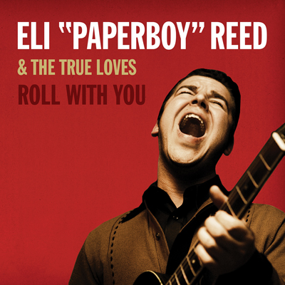 Eli Paperboy Reed - Roll With You (Deluxe Remastered Edition)