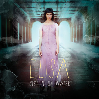 Elisa - Steppin' On Water