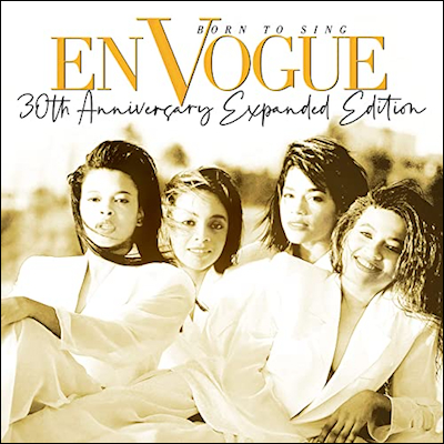 En Vogue - Born To Sing (30th Anniversary Expanded Edition) (Digital Only)
