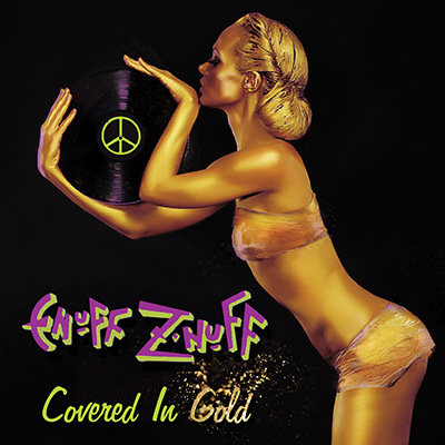 Enuff Z'nuff - Covered In Gold