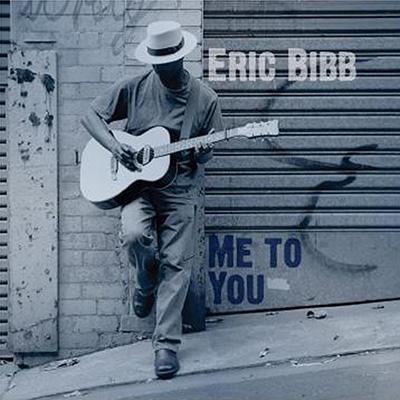 Eric Bibb - Me To You