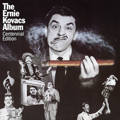 Ernie Kovacs - The Ernie Kovacs Album: Centennial Edition