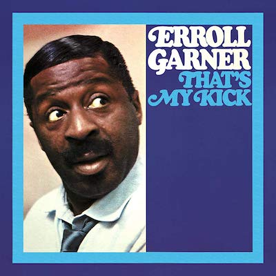 Erroll Garner - That's My Kick (Remastered)