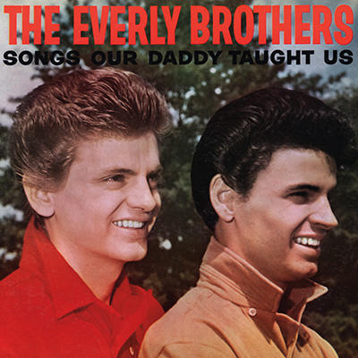 The Everly Brothers - Songs Our Daddy Taught Us