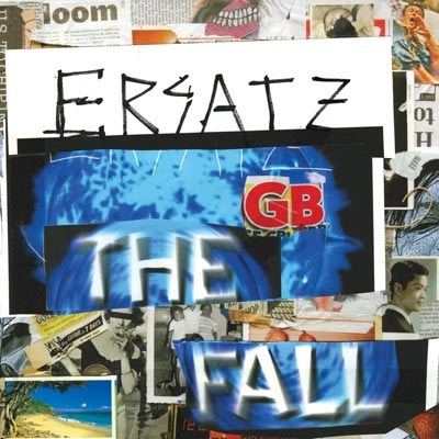 The Fall - Ersatz G.B.
