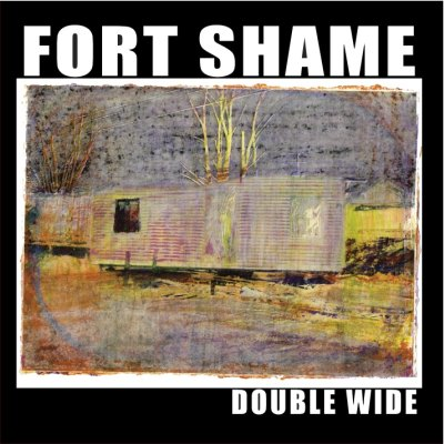 Fort Shame - Double Wide