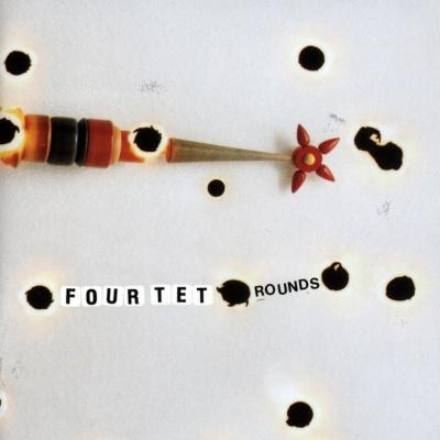 Four Tet - Rounds (Reissue)
