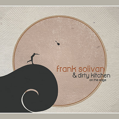 Frank Solivan & Dirty Kitchen - On The Edge