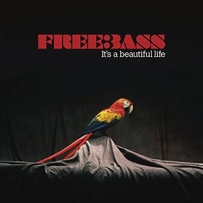 Freebass - It's A Beautiful Life