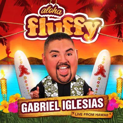 Gabriel Iglesias - Aloha Fluffy