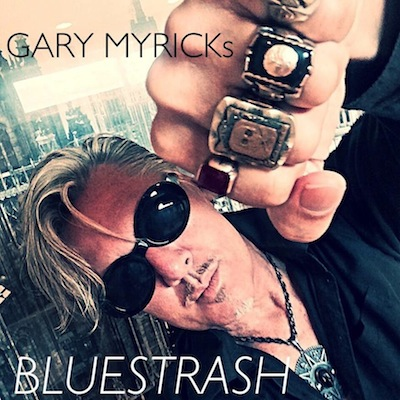 GARY MYRICKs BLUESTRASH - GARY MYRICKs BLUESTRASH
