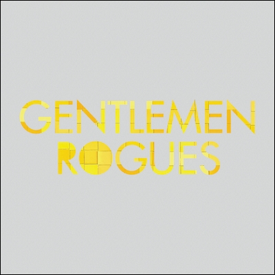 Gentlemen Rogues - A History So Repeating