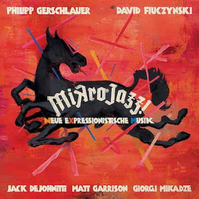 Gerschlauer, Fiuczynski, DeJohnette, Garrison - MikroJazz