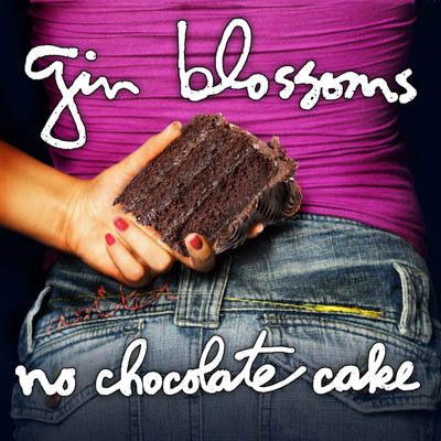Gin Blossoms - No Chocolate Cake