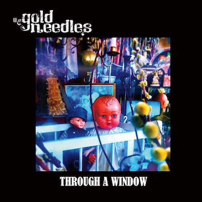 The Gold Needles - Through A Window