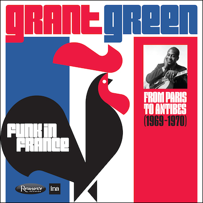 Grant Green - Funk In France: From Paris To Antibes (1969-1970)