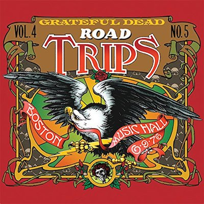 Grateful Dead - Road Trips Vol. 4 No. 5 - Boston Music Hall 6/9/76