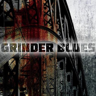Grinder Blues - Grinder Blues