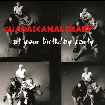 Guadalcanal Diary - At Your Birthday Party (Reissue)
