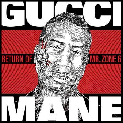 Gucci Mane - The Return Of Mr. Zone 6