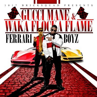 Gucci Mane & Waka Flocka Flame - 1017 Bricksquad Presents... Ferrari Boyz