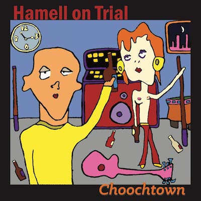 Hamell On Trial - Choochtown (20th Anniversary Edition)