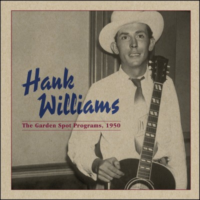 Hank Williams - The Garden Spot Program, 1950