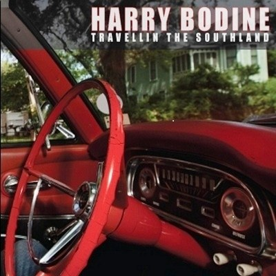 Harry Bodine - Travellin The Southland