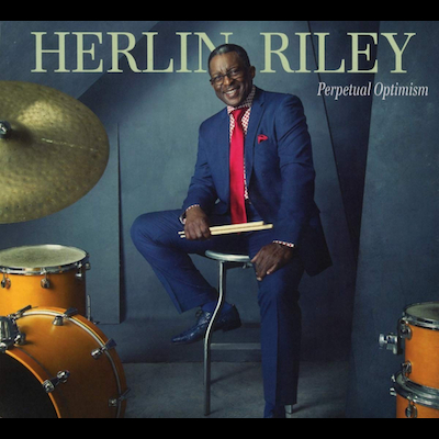 Herlin Riley - Perpetual Optimism
