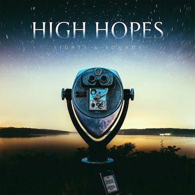 High Hopes - Sights & Sounds